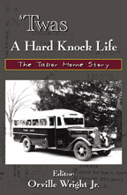 [Picture of cover of Twas A Hard Knock Life: The Tabor Home Story]